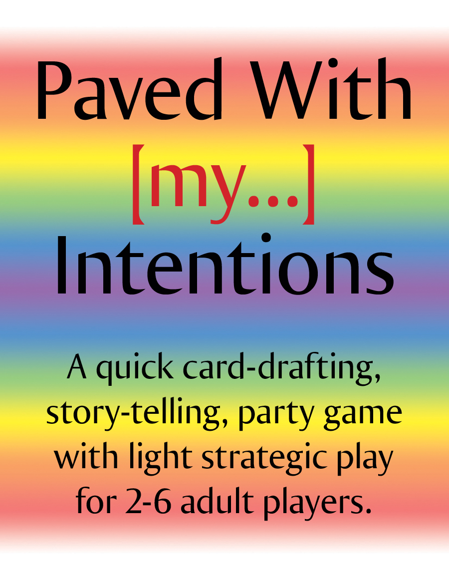 Paved With [my...] Intentions, a card game by Teel McClanahan III, from Modern Evil Press