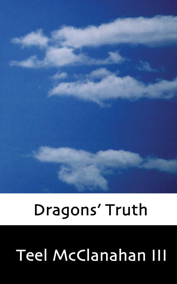 Dragons' Truth, a Contemporary Fantasy novel by Teel McClanahan III, from Modern Evil Press