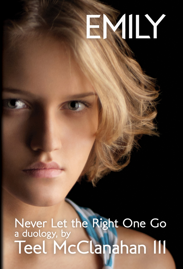 Emily (Never Let the Right One Go), a Science Fiction novel by Teel McClanahan III, from Modern Evil Press