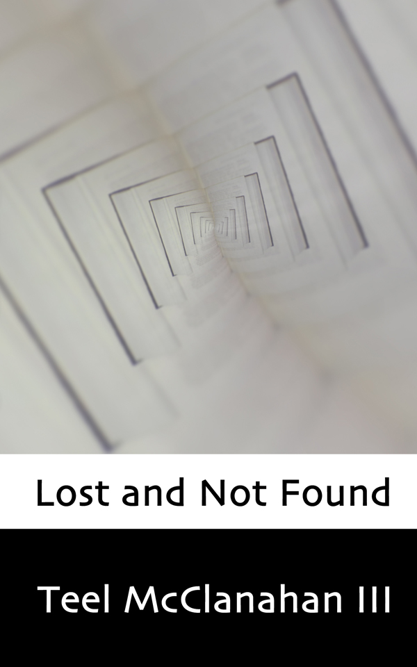 Lost and Not Found, a novel by Teel McClanahan III, from Modern Evil Press